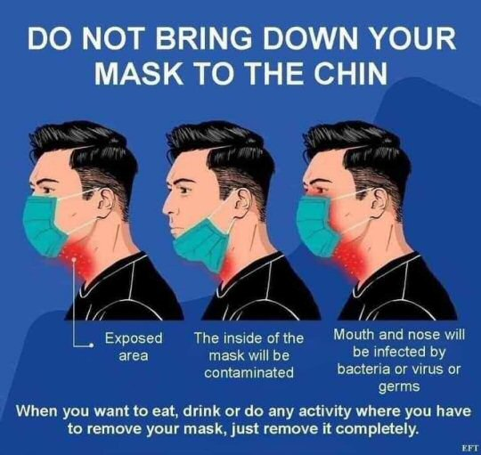Do Not Bring Your Mask Down To Your Chin