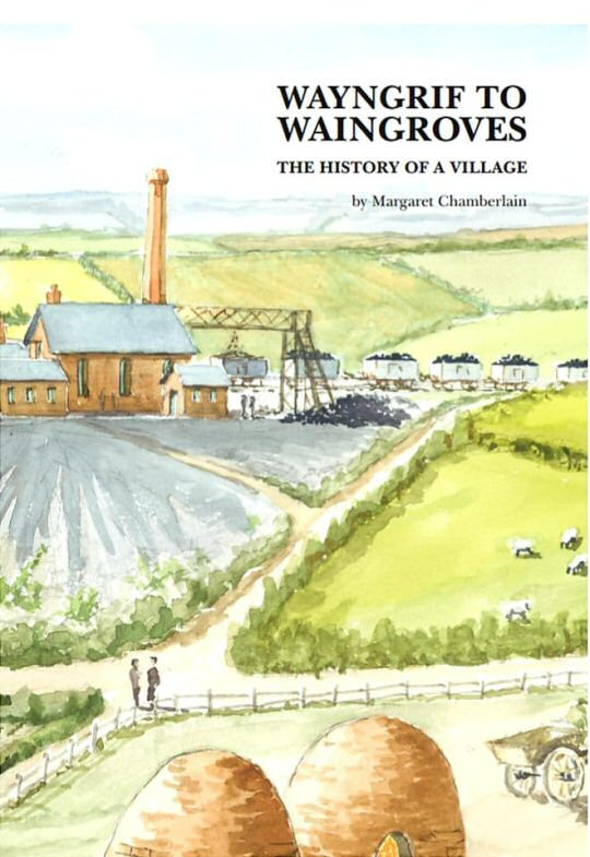 Waingroves Community Woodland Trust Wayngrif to Waingroves local history book