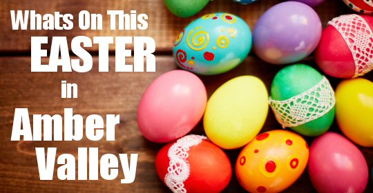 Find Out Whats Going On In The Amber Valley This Easter